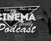 Cinema Geekly Podcast (Episode 127)